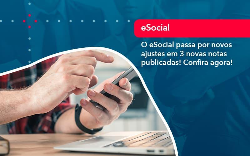 O E Social Passa Por Novos Ajustes Em 3 Novas Notas Publicadas Confira Agora (1) - Quero montar uma empresa